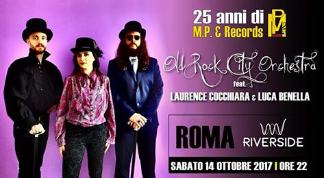 Old Rock City Orchestra – Live at Riverside, Rome Oct. 14th