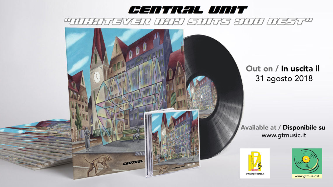 CENTRAL UNIT – Nuovo album in CD & LP dal 31 agosto 2018
