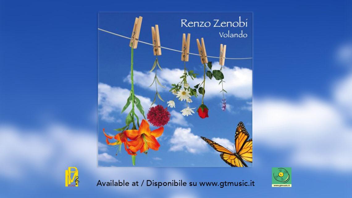 """Renzo Zenobi – """"Volando"""". Il nuovo album disponibile dal 26 ottobre"""